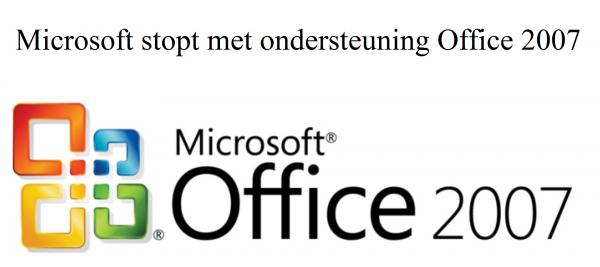 Microsoft stopt met ondersteuning Office 2007